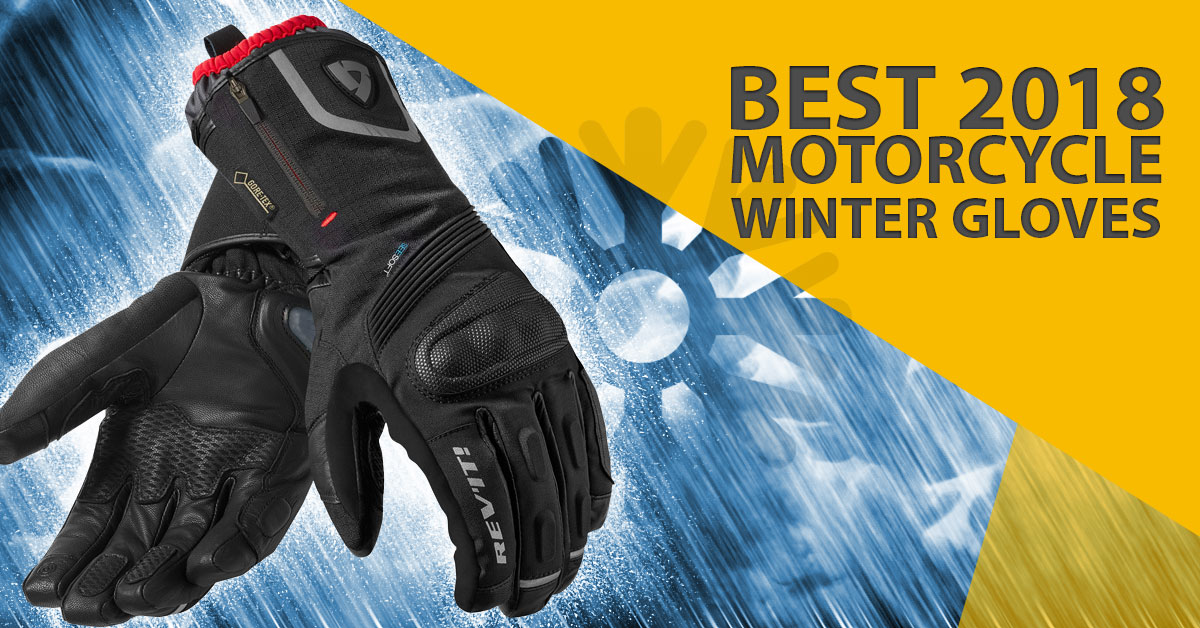 Best Motorcycle Winter Gloves For 2017/18 | Inspire